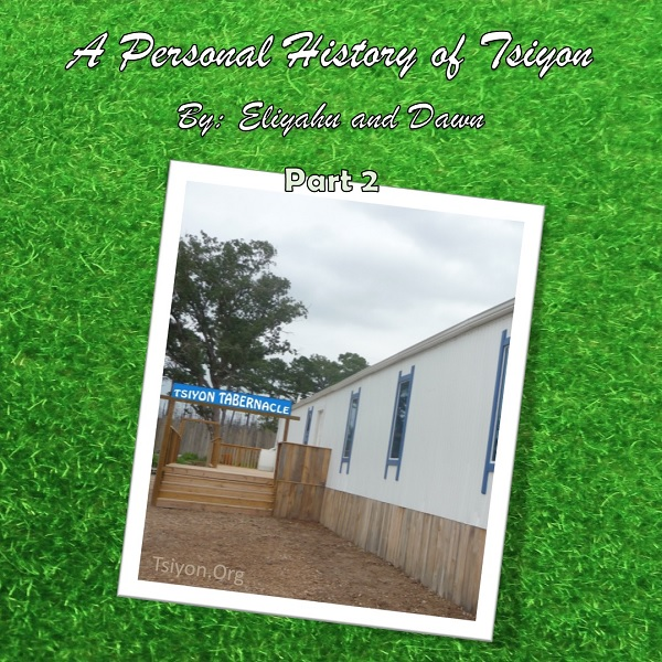 A personal history of Tsiyon, by Eliyahu and Dawn, part 2 tap to read this Tsiyon News edition